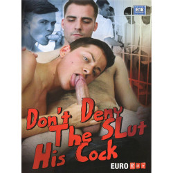 Don't Deny The Slut His Cock DVD