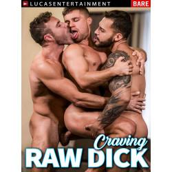 Craving Raw Dick DVD (LucasEntertainment)
