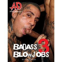 Badass Blowjobs 3 DVD (Alternadudes) (17866D)