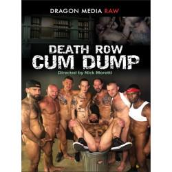 Death Row Cum Dump DVD (Ray Dragon)