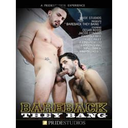 Bareback They Bang DVD (Pride Studios)