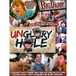Unglory Hole #1 DVD (Big Daddy)