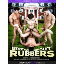 Brothers Without Rubbers DVD (Next Door Studios)