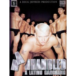 Manhandled: A Latino Gangbang DVD (Channel-1) (02426D)