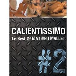 Calientissimo #2 Le Best Of Mathieu Mallet DVD