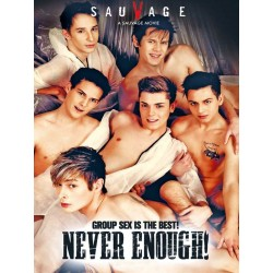 Never Enough! (Sauvage) DVD