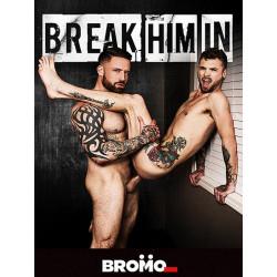 Break Him In DVD (Bromo)